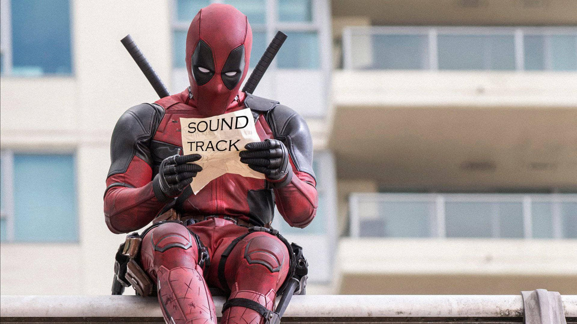 Саундтрек к фильму «Дэдпул» (Deadpool) слушать онлайн